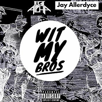 Wit My Bros (feat. Legit Alpha)