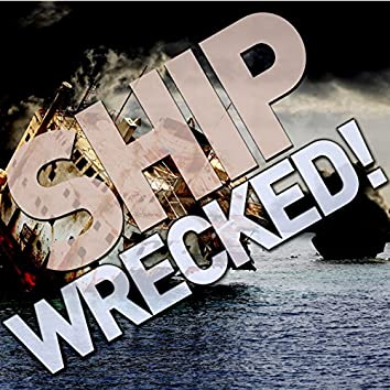 Shipwrecked! A Selection of Famous British Sea Shanties