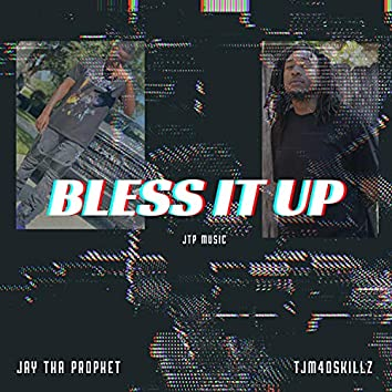 Bless It Up (feat. TJM4DSKILLZ)