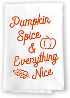 Honey Dew Gifts Funny Kitchen Towels, Pumpkin Spice and Everything Nice Flour Sack Towel, 27 inch by 27 inch, 100% Cotton,...