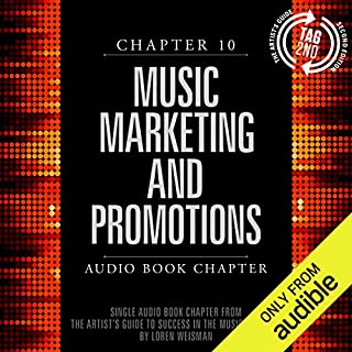 The Artist's Guide to Success in the Music Business (2nd edition): Chapter 10: Music Marketing and Promotions                   By:                                                                                                                                 Loren Weisman                               Narrated by:                                                                                                                                 Loren Weisman                      Length: 3 hrs and 5 mins     24 ratings     Overall 4.7