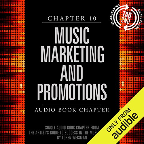 The Artist's Guide to Success in the Music Business (2nd edition): Chapter 10: Music Marketing and Promotions Titelbild