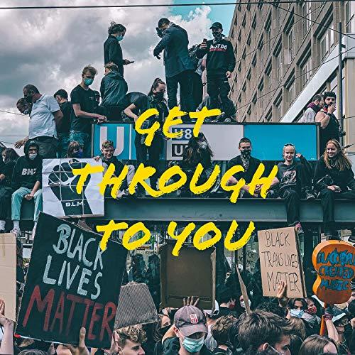 Get Through to You