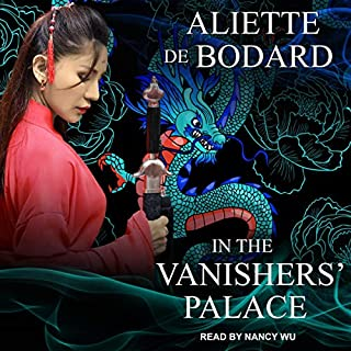 In the Vanishers' Palace                   Written by:                                                                                                                                 Aliette de Bodard                               Narrated by:                                                                                                                                 Nancy Wu                      Length: 6 hrs and 44 mins     1 rating     Overall 4.0