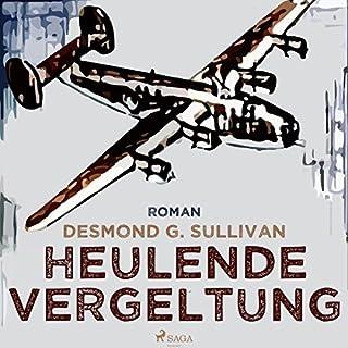 Heulende Vergeltung     Fliegergeschichten 7              Autor:                                                                                                                                 Desmond G. Sullivan                               Sprecher:                                                                                                                                 Robert Frank                      Spieldauer: 1 Std. und 38 Min.     1 Bewertung     Gesamt 4,0