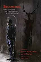 Becoming: Genre, Queerness, and Transformation in NBC's Hannibal (Television and Popular Culture)