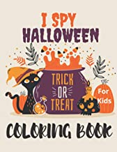 I Spy Halloween Coloring Book For Kids: Trick or Treat witch's, ghost, bats| happy Halloween coloring book for kids | A Co...