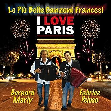 I Love Paris (Le più belle canzoni francesi)