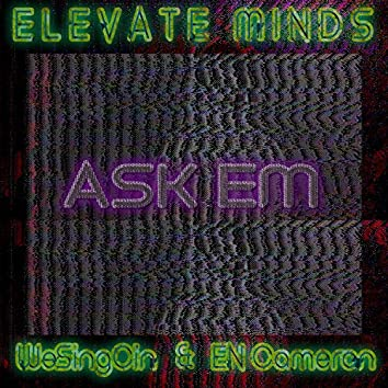 Ask Em (feat. WeSingCin & en Cameron)