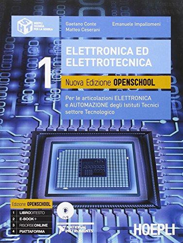 Elettronica ed elettrotecnica. Ediz. openschool. Per le articolazioni elettronica e automazione degli Istituti tecnici settore tecnologico. Con DVD (Vol. 1)