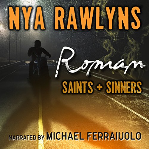 Roman (Saints and Sinners)                   De :                                                                                                                                 Nya Rawlyns                               Lu par :                                                                                                                                 Michael Ferraiuolo                      Durée : 10 h et 34 min     Pas de notations     Global 0,0