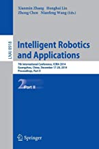 Intelligent Robotics and Applications: 7th International Conference, ICIRA 2014, Guangzhou, China, December 17-20, 2014, Proceedings, Part II (Lecture Notes in Computer Science)