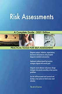 Risk Assessments A Complete Guide - 2021 Edition