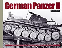 German Panzer II: A Visual History of the German Army's WWII Light Tank (Visual History Series HC)