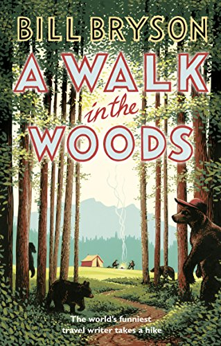 A Walk In The Woods: The Worlds Funniest Travel Writer Takes a Hike
