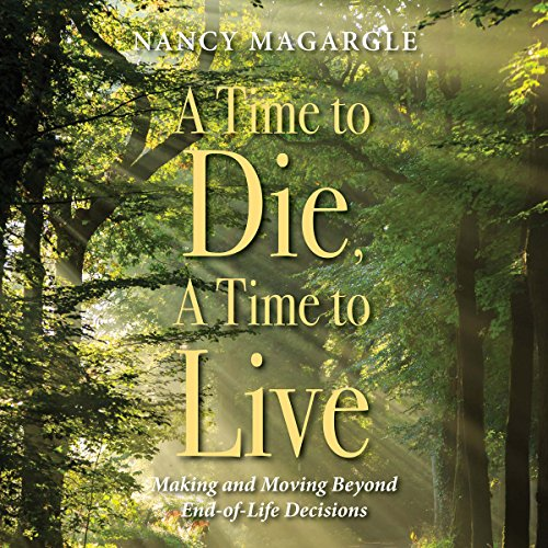 A Time to Die, a Time to Live audiobook cover art