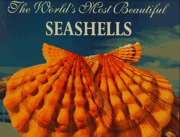 The World's Most Beautiful Seashells (Worlds Most Series)