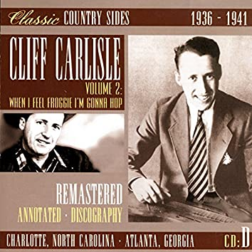 Classic Country Sides, Vol. 2 - When I Feel Froggie I'm Gonna Hop 1936-1941