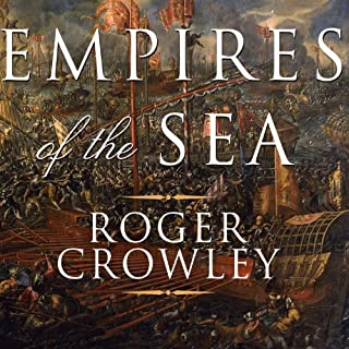 Empires of the Sea     The Contest for the Center of the World              Written by:                                                                                                                                 Roger Crowley                               Narrated by:                                                                                                                                 John Lee                      Length: 11 hrs and 18 mins     8 ratings     Overall 5.0