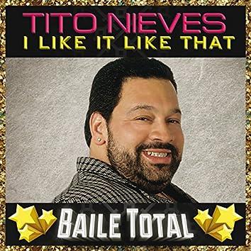 I Like It Like That (Baile Total)