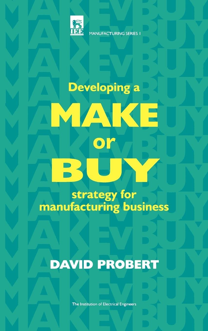 Download Developing A Make Or Buy Strategy For Manufacturing Business 
