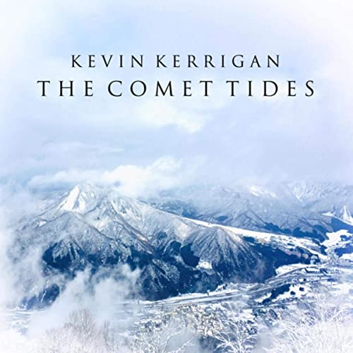 The Comet Tides Kevin Kerrigan Music