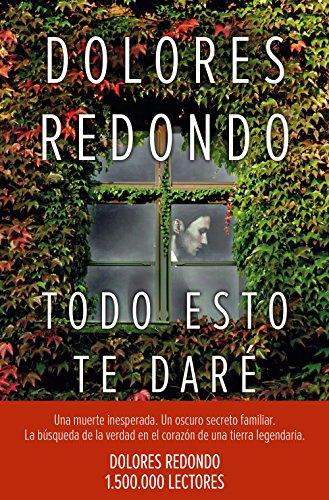TODO ESTO TE DARÉ (Premio Planeta 2016) - Dolores Redondo