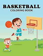 Coloring Book Basketball: A Fun coloring book Filled With Cute Sport Player theme (tennis,baseball,football,skating, and Badminton)