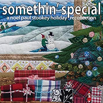Somethin' Special: A Noel Paul Stookey Holiday Recollection