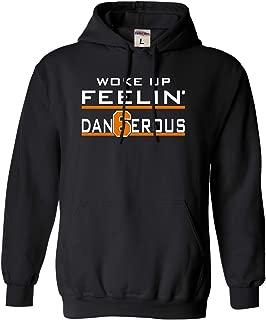 Adult and Youth Woke Up Feelin' Dangerous Sweatshirt Hoodie