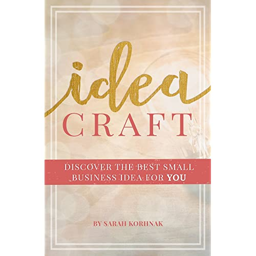 Amazon Com Idea Craft Discover The Best Small Business Idea For