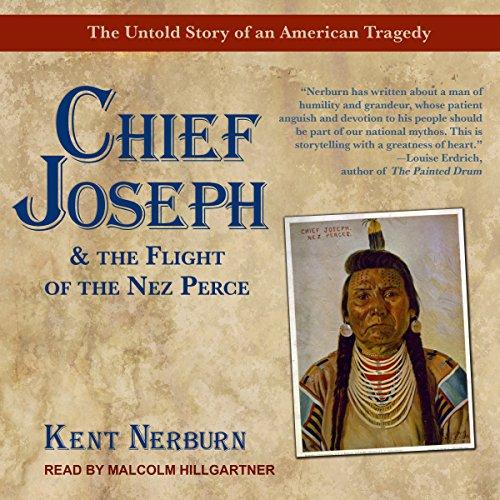 Chief Joseph & the Flight of the Nez Perce audiobook cover art
