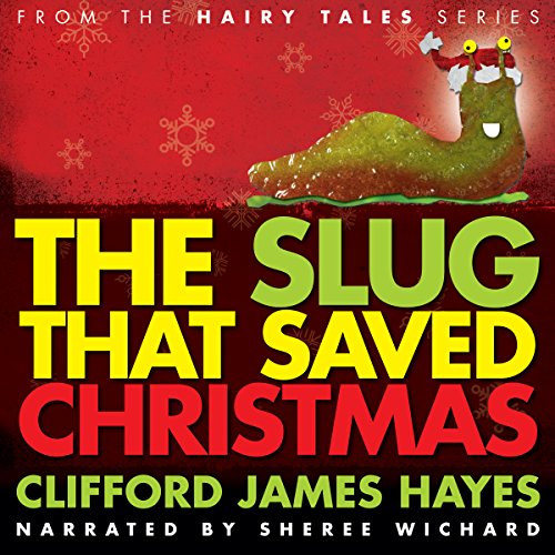 The Slug That Saved Christmas audiobook cover art