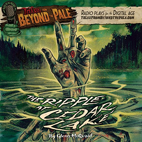 Tales from Beyond the Pale: The Ripple at Cedar Lake audiobook cover art