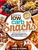Low Carb Snacks: Healthy and Delicious Low Carb Snack Recipes For Extreme Weight Loss