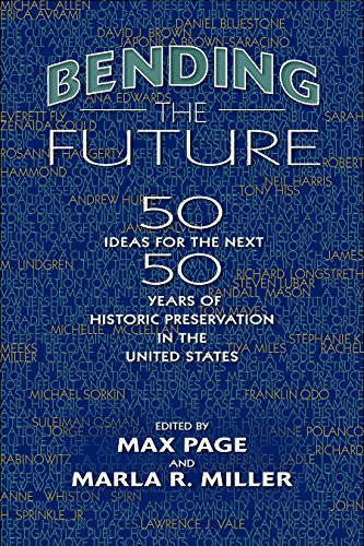Compare Textbook Prices for Bending the Future: Fifty Ideas for the Next Fifty Years of Historic Preservation in the United States Public History in Historical Perspective Illustrated Edition ISBN 9781625342157 by Page, Max