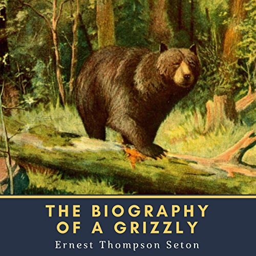 The Biography of a Grizzly copertina