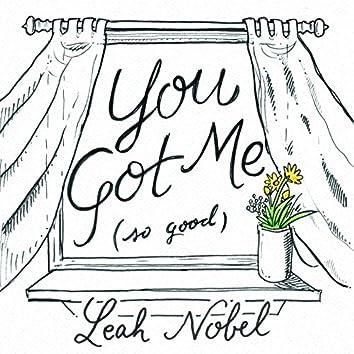 You Got Me (So Good)