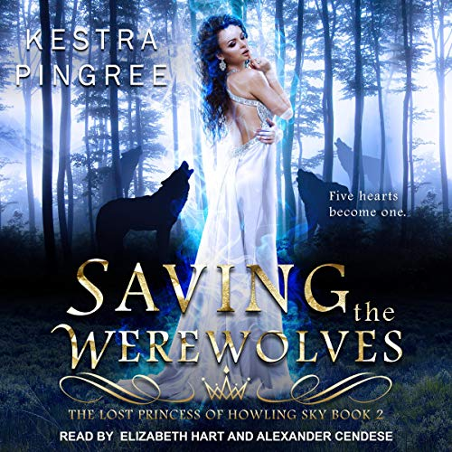 Saving the Werewolves     The Lost Princess of Howling Sky, Book 2              By:                                                                                                                                 Kestra Pingree                               Narrated by:                                                                                                                                 Alexander Cendese,                                                                                        Elizabeth Hart                      Length: 8 hrs and 52 mins     14 ratings     Overall 4.8