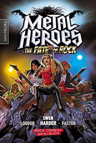 Metal Heroes – and the Fate of Rock: Ein Rock-Comedy Spielbuch