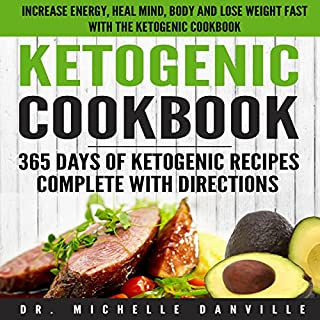 Ketogenic Cookbook: 365 Days of Ketogenic Recipes Complete with Directions cover art