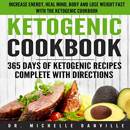 Ketogenic Cookbook: 365 Days of Ketogenic Recipes Complete with Directions audiobook cover art