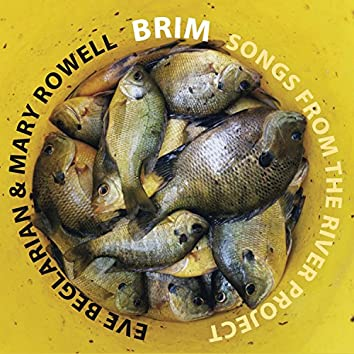 Brim: Songs from the River Project I