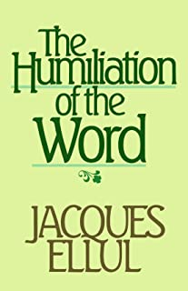 The Humiliation of the Word (English and French Edition)