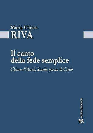 Il canto della fede semplice: Chiara d'Assisi, Sorella povera di Cristo