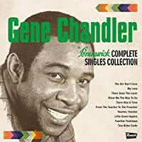 Brunswick Complete Singles Collection by Gene Chandler (2015-04-15)