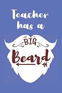 Teacher Has a Big Beard: Blank Journals for Teachers (Teacher Appreciation Gift Journal)