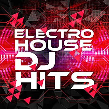 Electro House DJ Hits