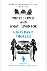 Where I Lived, and What I Lived For (Penguin Great Ideas) Kindle Edition
