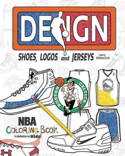NBA Design: Shoes, Logos and Jerseys: The Ultimate Creative Coloring Book for Adults and Kids!